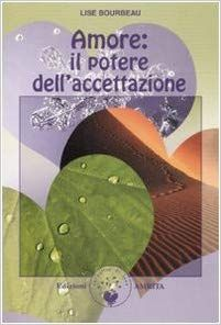 Amore: il potere dell'accettazione: Amazon.it: Lise Bourbeau, D. Muggia: Libri Amazon, Amazons, Riding Habit