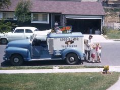 The Good Humor Ice Cream Truck in the Neighborhood....You could hear the music 2 or 3 blocks away!