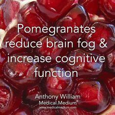 Pomegranates reduce brain fog & increase cognitive function. ~ Anthony William