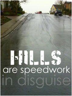hills are speedwork in disguise