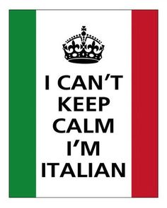 I can't keep calm, I'm Italian. If you've ever driven on Italian roads, you know this to be true...