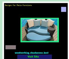 Designs For Patio Furniture 074314 - Woodworking Plans and Projects!