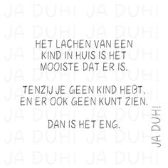 Het lachen van een kind. Ja Duh! #humor #quotes #Nederlands #grappig #teksten