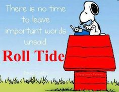I guess Charles Shulz was an Alabama fan. Crimson Tide Football, Alabama Football, Alabama Crimson Tide, Football Fans, Alabama Baby, Roll Tide Alabama, Bama Fever, Snoopy Pictures, College Game Days
