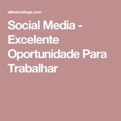 Social Media - Excelente Oportunidade Para Trabalhar