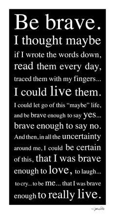 be brave. by jodi hills www.jodihills.net