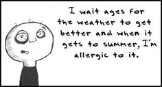 Hayfever exactly what I am feeling right now!