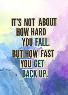 """""""It's not about how hard you fall, but how fast you get up."""" #Business #Company #Inspiration #Motivation #Corporate"""