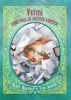 Klaus Hagerup: A kislány, aki meg akarta menteni a könyveket Eve Book, Roald Dahl, Magick, New Baby Products, My Books, Lisa, Children Books, Illustrations, Movies