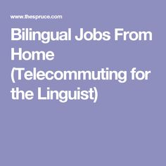 Bilingual Jobs From Home (Telecommuting for the Linguist)
