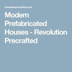 Modern Prefabricated Houses - Revolution Precrafted