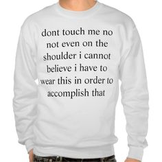 Dont Touch Me Pullover Sweatshirt