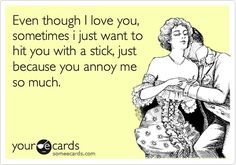 Even though I love you...