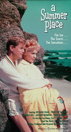 a Summer Place - I saw this as a teen, and used to day dream I was Sandra Dee!