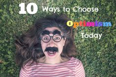 The Science of Happiness: 10 Ways to Choose Optimism today. We can each learn how to be optimistic and these ten tips will help get you started!