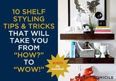 """10 shelf styling tips and tricks that will take you from """"How?"""" to """"Wow!"""""""