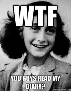 What Anne Frank would really say...