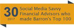 30 social media savvy advisors who made Barron's Top 100 in 2017 Social Media Marketing, Finance, The 100, Blog, Blogging, Economics