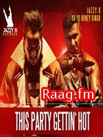 Artist : Honey Singh  Album : This Party Gettin Hot  Tracks : 1 Rating : 8.6295 Released : 2012 Tag's : Punjabi, Download This Party Getting Hot, This Party Gettin Hot Lyrics - Jazzy B, THIS PARTY GETTIN' HOT – Honey Singh, Jazzy B, This Party Gettin Hot Lyrics – Jazzy B, Honey Singh, This Party Getting Hot Jazzy B Honey Singh Mp3 Song Download, This Party Getting Hot Jazzy B Honey Singh Mp3 Song,  http://music.raag.fm/Punjabi/songs-38111-This_Party_Gettin_Hot_-Jazzy_B