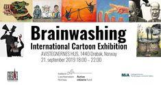 Brainwashing International Cartoon Exhibition, by Arifur Rahman. Visit Arifur Rahman's Brainwashing International Cartoon Exhibition Exhibition News about Carto Oslo, Norway, Invite, The Outsiders, Finance, September, Walls, Windows, Cartoon