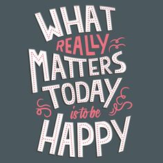 What really matters #words #happy