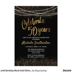 Shop Birthday Black Gold Glitter String Lights Invitation created by thepartyshop. 50th Birthday Party Invitations, Gold Invitations, Birthday Celebration, Birthday Parties, String Lights, Invitation Design, Gold Glitter, Black Gold, Lettering