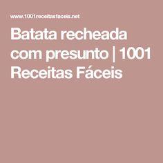 Batata recheada com presunto | 1001 Receitas Fáceis