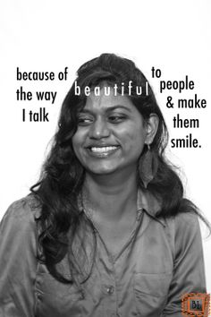 #redefiningbeauty [byoo-tee] 14. I am beautiful because of the way I talk to people and make them smile.