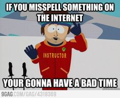 If you misspell something...