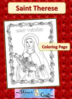 A coloring page of Saint Therese with lots of pretty roses to color! Catholic Saints For Kids, Catholic Crafts, All Saints Day, Flower Coloring Pages, Coloring For Kids, Coloring Pages For Kids, St Theresa Little Flower, Little Flowers, Christian Kids