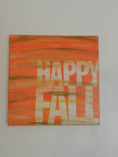 happy fall 14x14 hand painted canvas sign by thenotsoblankcanvas