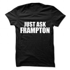 Awesome Tee Just ask FRAMPTON Shirts & Tees