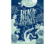 Reach for the Depths - Mary Kate McDevitt • Hand Lettering and Illustration