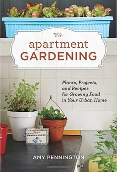 Organic Gardens Network: Books of the Week: Apartment Gardening & Urban Pantry