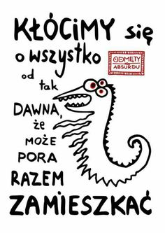 Warszawa w Województwo mazowieckie Art Quotes, Funny Quotes, Life Quotes, Inspirational Quotes, Learn Polish, Funny Lyrics, Cute Monsters, Motto, Sarcasm