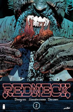 "Image Announces ""Redneck"" from Cates and Estherren  https://comicbastards.com/comics/image-announces-redneck-from-cates-and-estherren"
