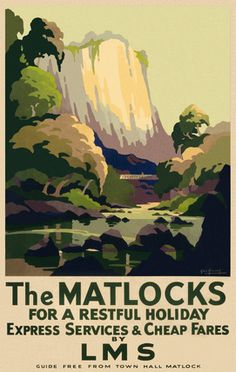 holiday poster The Matlocks by LMS (London Midlands and Scottish railway), a vintage poster by George Ayling Posters Uk, Train Posters, Railway Posters, Poster Prints, British Travel, Tourism Poster, England, Art Uk, Advertising Poster