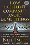 How Excellent Companies Avoid Dumb Things: Breaking the 8 Hidden Barriers that Plague Even the Best Businesses, Neil Smith, 9781137278401, #books, #btripp, #reviews
