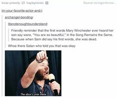 The first words Mary Winchester heard her second son say....