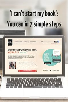 Say 'I can't start my book' no more - here are 7 simple steps to start and finish writing a novel.
