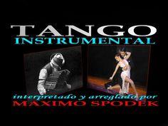 THE BEST ARGENTINE TANGO MUSIC, INSTRUMENTAL (+playlist)