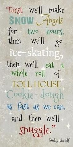 One of the best movie lines!  This from Buddy the Elf.