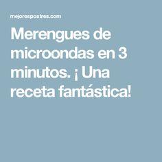 Merengues de microondas en 3 minutos. ¡ Una receta fantástica!