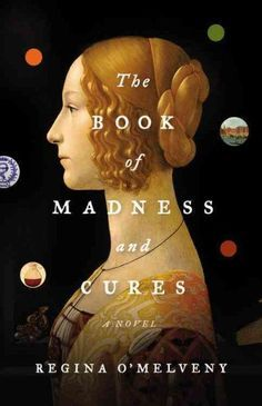 The Book of Madness and Cures/ I believe I started reading this. I'll have to get it again.