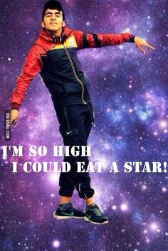 I'm so high I could eat a star!