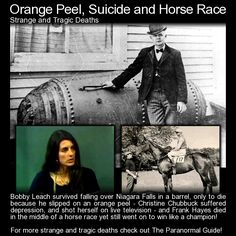 Orange Peel, Suicide and Horse Race. Three strange and tragic deaths. http://www.theparanormalguide.com/blog/death-by-orange-peel-suicide-and-horse-race
