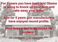 obama is going to take our guns | ... years+ago+the+NRA+told+you+Obama+was+going+to+take+your+guns+(2).jpg