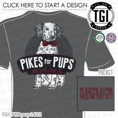Pi Kappa Alpha | Pike | ΠΚΑ | Pikes for Pups | Fraternity Philanthropy | Philanthropy Shirt | Puppy Philanthropy | TGI Greek | Greek Apparel | Custom Apparel | Fraternity Tee Shirts | Fraternity T-shirts | Custom T-Shirts