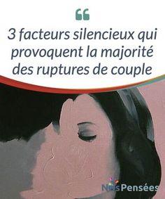 3 facteurs silencieux qui provoquent la majorité des ruptures de couple Comment éviter d'en arriver à une #rupture en faisant très attention à trois points qui sont #toujours #dangereux pour un couple. #Psychologie