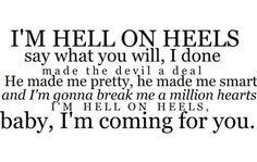 Hell on heels ~Pistol Annie's love this song!